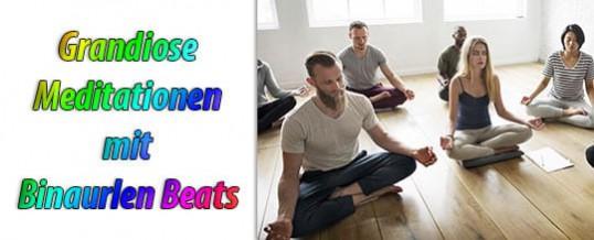 Grandiose Meditationen mit Binauralen Beats